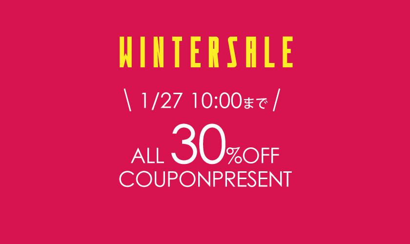 1/27 10:00までWINTERSALE30%OFF